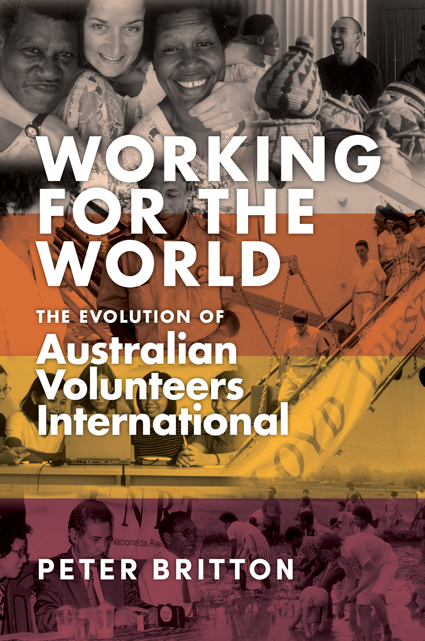 Image result for Working for the World: The Evolution of Australian Volunteers International