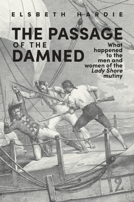 Image result for The Passage of the Damned: What Happened to the Men and Women of the Lady Shore Mutiny
